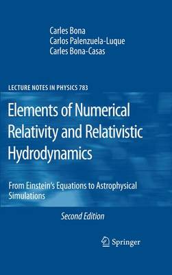 Elements of Numerical Relativity and Relativistic Hydrodynamics: From Einstein' s Equations to Astrophysical Simulations - Lecture Notes in Physics 783 (Paperback)