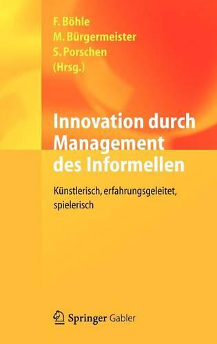 Innovation Durch Management Des Informellen (Hardback)