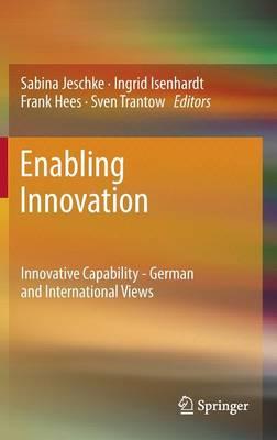 Enabling Innovation: Innovative Capability - German and International Views (Hardback)
