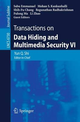 Transactions on Data Hiding and Multimedia Security VI - Lecture Notes in Computer Science 6730 (Paperback)