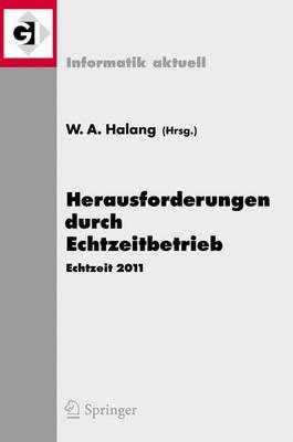 Herausforderungen durch Echtzeitbetrieb: Echtzeit 2011 - Informatik Aktuell (Paperback)