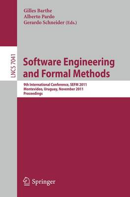 Software Engineering and Formal Methods: 9th International Conference, SEFM 2011, Montevideo, Uruguay, November 14-18, 2011, Proceedings - Programming and Software Engineering 7041 (Paperback)