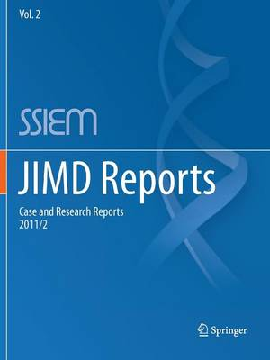 JIMD Reports - Case and Research Reports, 2011/2 - JIMD Reports 2 (Paperback)