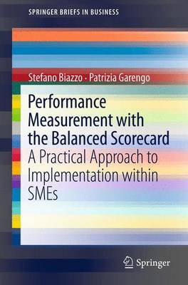 Performance Measurement with the Balanced Scorecard: A Practical Approach to Implementation within SMEs - SpringerBriefs in Business (Paperback)