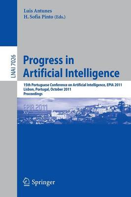 Progress in Artificial Intelligence: 15th Portuguese Conference on Artificial Intelligence, EPIA 2011, Lisbon, Portugal, October 10-13, 2011, Proceedings - Lecture Notes in Computer Science 7026 (Paperback)