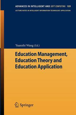 Education Management, Education Theory and Education Application - Advances in Intelligent and Soft Computing 109 (Paperback)