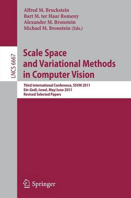 Scale Space and Variational Methods in Computer Vision: Third International Conference, SSVM 2011, Ein-Gedi, Israel, May 29 -- June 2, 2011, Revised Selected Papers - Lecture Notes in Computer Science 6667 (Paperback)