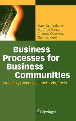 Business Processes for Business Communities: Modeling Languages, Methods, Tools (Hardback)