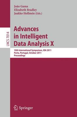 Advances in Intelligent Data Analysis X: 10th International Symposium, IDA 2011, Porto, Portugal, October 29-31, 2011, Proceedings - Information Systems and Applications, incl. Internet/Web, and HCI 7014 (Paperback)