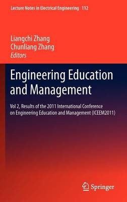 Engineering Education and Management: Vol 2, Results of the 2011 International Conference on Engineering Education and Management (ICEEM2011) - Lecture Notes in Electrical Engineering 112 (Hardback)