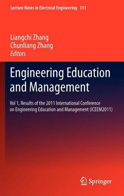 Engineering Education and Management: Vol 1, Results of the 2011 International Conference on Engineering Education and Management (ICEEM2011) - Lecture Notes in Electrical Engineering 111 (Hardback)