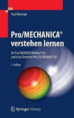 Pro/Mechanica(r) Verstehen Lernen: F r Pro/Engineer Wildfire(r) 4.0 Und Creo Elements/Pro 5.0 (Wildfire(r) 5.0) (Hardback)