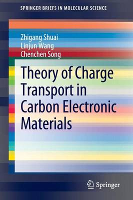 Theory of Charge Transport in Carbon Electronic Materials - SpringerBriefs in Molecular Science (Paperback)