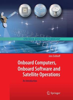 Onboard Computers, Onboard Software and Satellite Operations: An Introduction - Springer Aerospace Technology (Hardback)