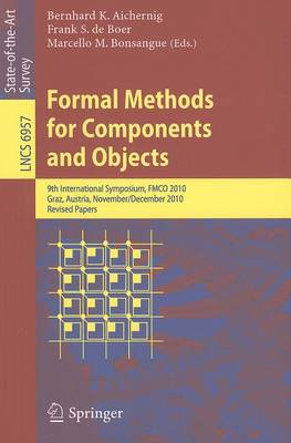 Formal Methods for Components and Objects: 9th International Symposium, FMCO 2010, Graz, Austria, November 29 - December 1, 2010 - Programming and Software Engineering 6957 (Paperback)