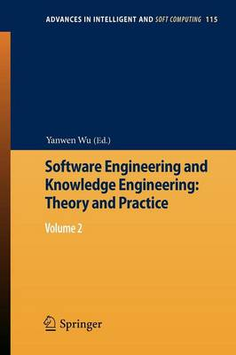 Software Engineering and Knowledge Engineering: Theory and Practice: Volume 2 - Advances in Intelligent and Soft Computing 115 (Paperback)