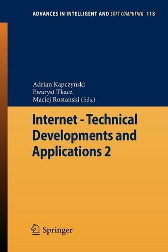 Internet - Technical Developments and Applications 2 - Advances in Intelligent and Soft Computing 118 (Paperback)