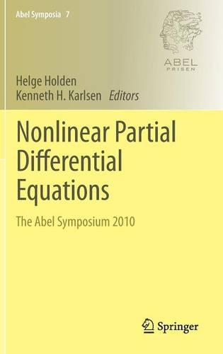 Nonlinear Partial Differential Equations: The Abel Symposium 2010 - Abel Symposia 7 (Hardback)