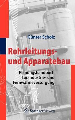 Rohrleitungs- Und Apparatebau: Planungshandbuch Fur Industrie- Und Fernwarmeversorgung (Hardback)