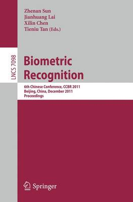 Biometric Recognition: 6th Chinese Conference, CCBR 2011, Beijing, China, December 3-4, 2011. Proceedings - Image Processing, Computer Vision, Pattern Recognition, and Graphics 7098 (Paperback)