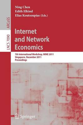 Internet and Network Economics: 7th International Workshop, WINE 2011, Singapore, December 11-14, 2011, Proceedings - Information Systems and Applications, incl. Internet/Web, and HCI 7090 (Paperback)