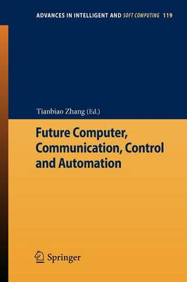 Future Computer, Communication, Control and Automation - Advances in Intelligent and Soft Computing 119 (Paperback)
