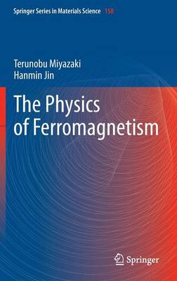 The Physics of Ferromagnetism - Springer Series in Materials Science 158 (Hardback)