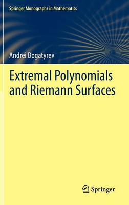 Extremal Polynomials and Riemann Surfaces - Springer Monographs in Mathematics (Hardback)