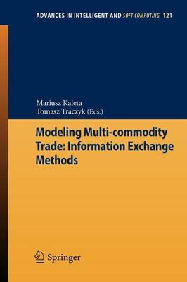 Modeling Multi-commodity Trade: Information Exchange Methods - Advances in Intelligent and Soft Computing 121 (Paperback)