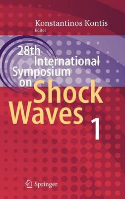 28th International Symposium on Shock Waves: Vol 1 (Hardback)