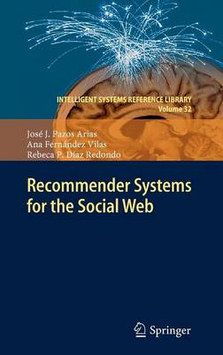 Recommender Systems for the Social Web - Intelligent Systems Reference Library 32 (Hardback)