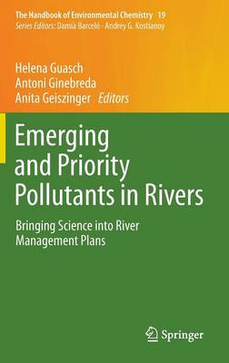 Emerging and Priority Pollutants in Rivers: Bringing Science into River Management Plans - The Handbook of Environmental Chemistry 19 (Hardback)