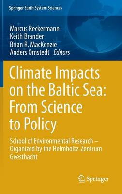 Climate Impacts on the Baltic Sea: From Science to Policy: School of Environmental Research - Organized by the Helmholtz-Zentrum Geesthacht - Springer Earth System Sciences (Hardback)