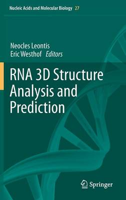 RNA 3D Structure Analysis and Prediction - Nucleic Acids and Molecular Biology 27 (Hardback)