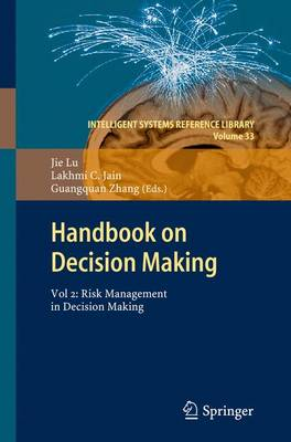 Handbook on Decision Making: Vol 2: Risk Management in Decision Making - Intelligent Systems Reference Library 33 (Hardback)