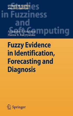Fuzzy Evidence in Identification, Forecasting and Diagnosis - Studies in Fuzziness and Soft Computing 275 (Hardback)