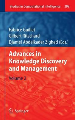Advances in Knowledge Discovery and Management: Volume 2 - Studies in Computational Intelligence 398 (Hardback)