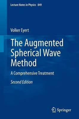 The Augmented Spherical Wave Method: A Comprehensive Treatment - Lecture Notes in Physics 849 (Paperback)
