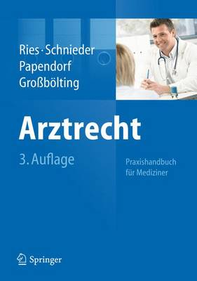Arztrecht: Praxishandbuch Fur Mediziner (Hardback)