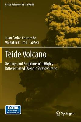 Teide Volcano: Geology and Eruptions of a Highly Differentiated Oceanic Stratovolcano - Active Volcanoes of the World (Hardback)