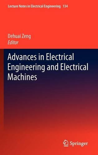 Advances in Electrical Engineering and Electrical Machines - Lecture Notes in Electrical Engineering 134 (Hardback)