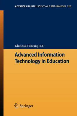 Advanced Information Technology in Education - Advances in Intelligent and Soft Computing 126 (Paperback)