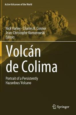 Volcan de Colima: Managing the Threat - Active Volcanoes of the World (Hardback)