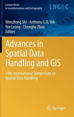 Advances in Spatial Data Handling and GIS: 14th International Symposium on Spatial Data Handling - Lecture Notes in Geoinformation and Cartography (Hardback)