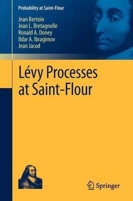 Levy Processes at Saint-Flour - Probability at Saint-Flour (Paperback)