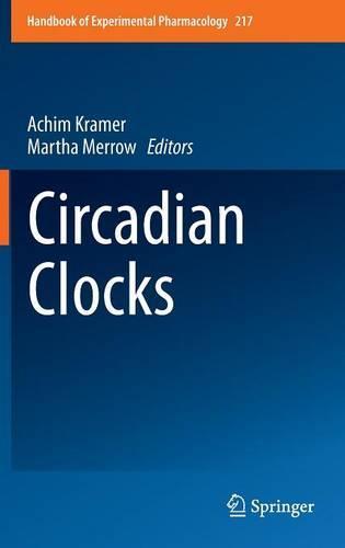 Circadian Clocks - Handbook of Experimental Pharmacology 217 (Hardback)