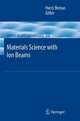 Materials Science with Ion Beams - Topics in Applied Physics 116 (Paperback)