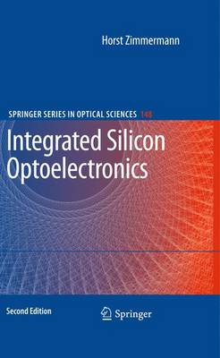 Integrated Silicon Optoelectronics - Springer Series in Optical Sciences 148 (Paperback)