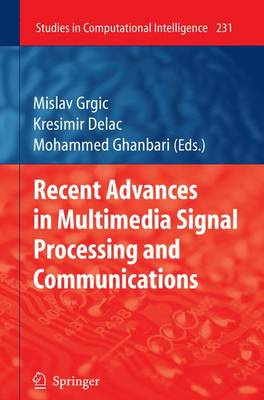 Recent Advances in Multimedia Signal Processing and Communications - Studies in Computational Intelligence 231 (Paperback)