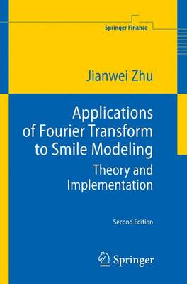 Applications of Fourier Transform to Smile Modeling: Theory and Implementation - Springer Finance (Paperback)